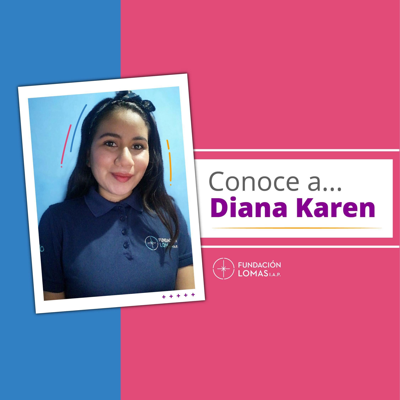 Conoce a… Diana Karen